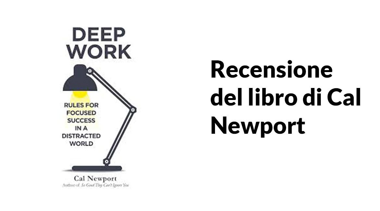 Deep Work: recensione del libro