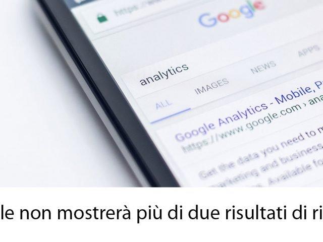 Google non mostrerà più di due risultati dallo stesso sito