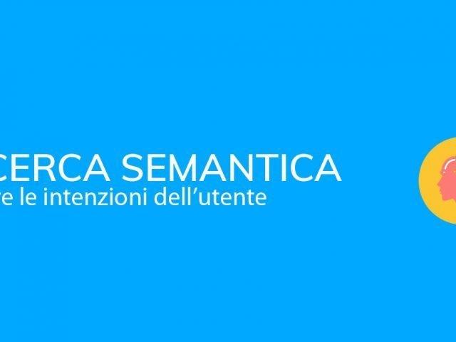 Ricerca semantica: capire le intenzioni dell'utente